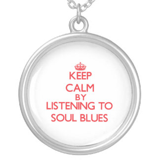 Keep calm by listening to SOUL BLUES Pendant