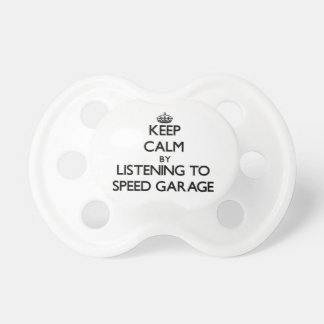 Keep calm by listening to SPEED GARAGE Pacifiers