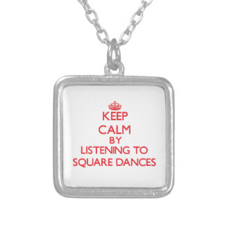 Keep calm by listening to SQUARE DANCES Necklaces