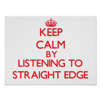 Keep calm by listening to STRAIGHT EDGE Print