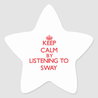 Keep calm by listening to SWAY Star Sticker