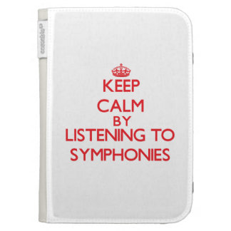 Keep calm by listening to SYMPHONIES Kindle Folio Cases