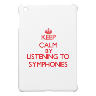 Keep calm by listening to SYMPHONIES Cover For The iPad Mini