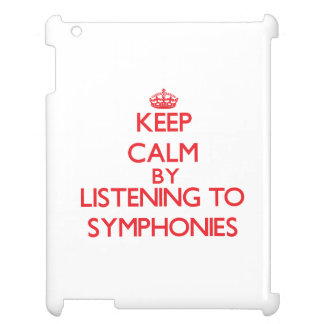 Keep calm by listening to SYMPHONIES Cover For The iPad