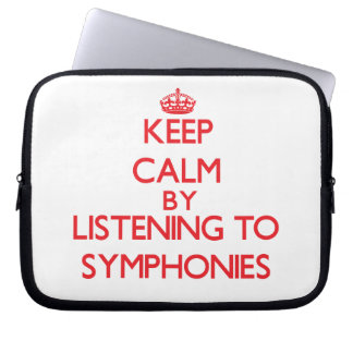 Keep calm by listening to SYMPHONIES Laptop Computer Sleeves