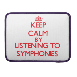 Keep calm by listening to SYMPHONIES Sleeves For MacBook Pro