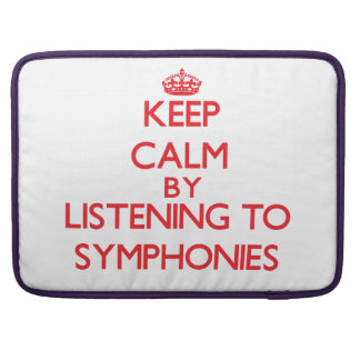 Keep calm by listening to SYMPHONIES Sleeve For MacBooks