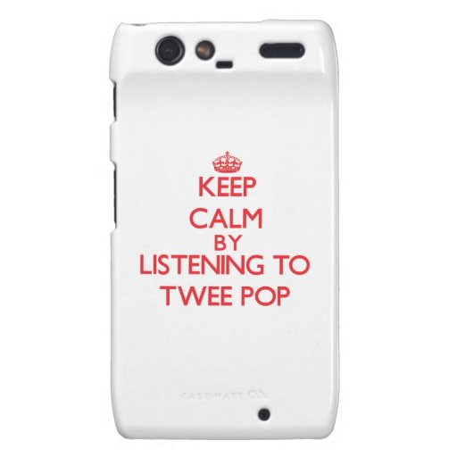 Keep calm by listening to TWEE POP Droid RAZR Cases
