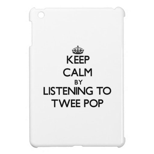 Keep calm by listening to TWEE POP Case For The iPad Mini