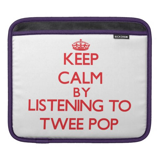 Keep calm by listening to TWEE POP Sleeve For iPads