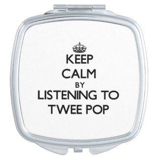 Keep calm by listening to TWEE POP Compact Mirrors