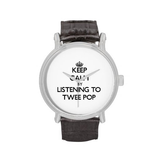 Keep calm by listening to TWEE POP Wristwatches