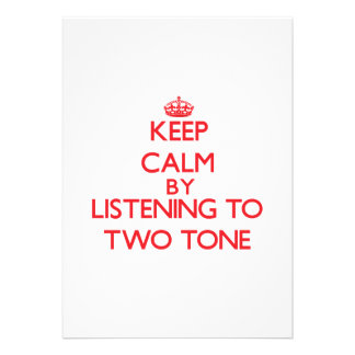 Keep calm by listening to TWO TONE Invitations