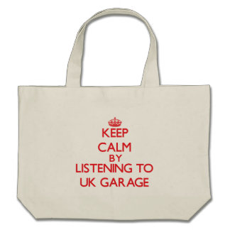Keep calm by listening to UK GARAGE Canvas Bags