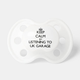 Keep calm by listening to UK GARAGE Pacifier