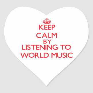 Keep calm by listening to WORLD MUSIC Heart Stickers