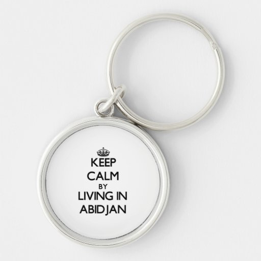 Keep Calm by Living in Abidjan Keychains