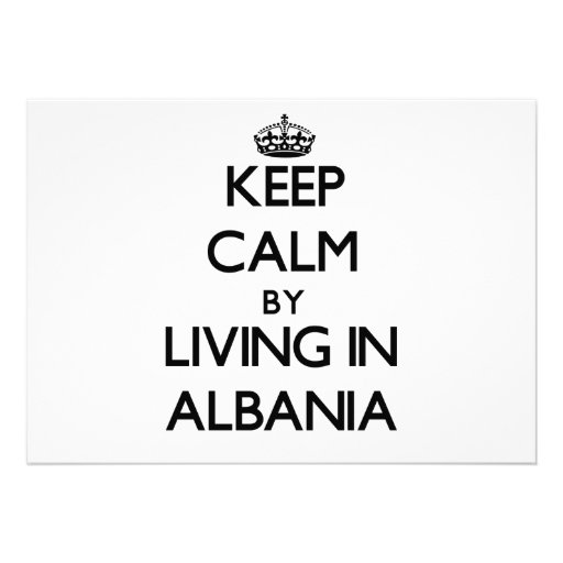 Keep Calm by Living in Albania Cards