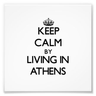 Keep Calm by Living in Athens Art Photo