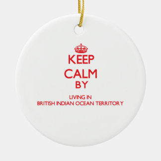 Keep Calm by living in British Indian Ocean Territ Round Ceramic Decoration