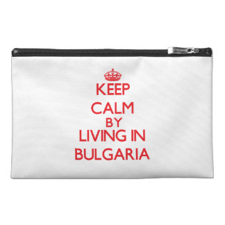 Keep Calm by living in Bulgaria Travel Accessory Bag