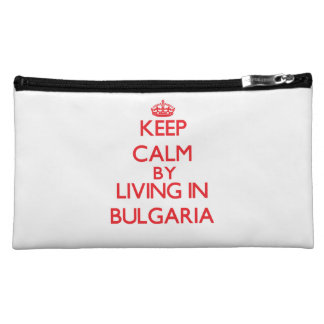 Keep Calm by living in Bulgaria Cosmetics Bags