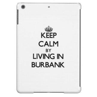 Keep Calm by Living in Burbank iPad Air Case