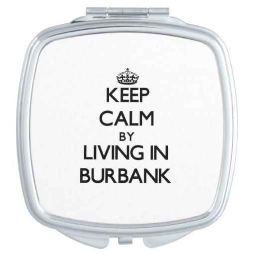 Keep Calm by Living in Burbank Vanity Mirror
