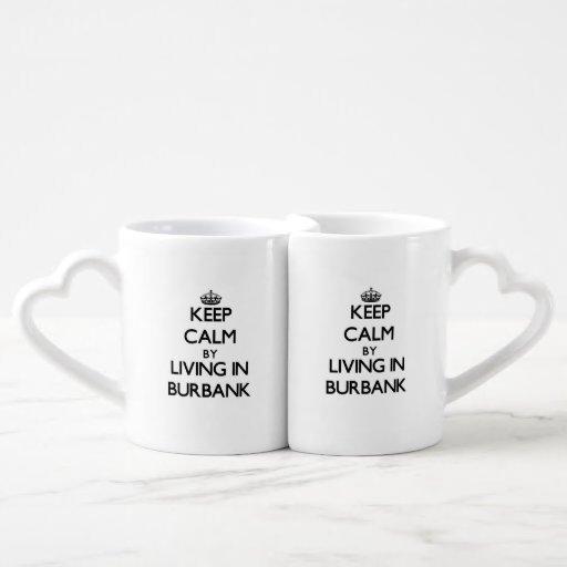 Keep Calm by Living in Burbank Lovers Mugs