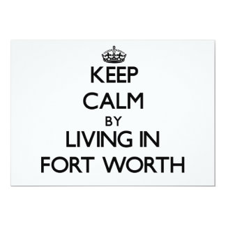 Keep Calm by Living in Fort Worth 5x7 Paper Invitation Card