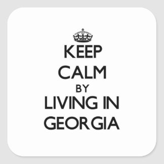 Keep Calm by Living in Georgia Square Sticker