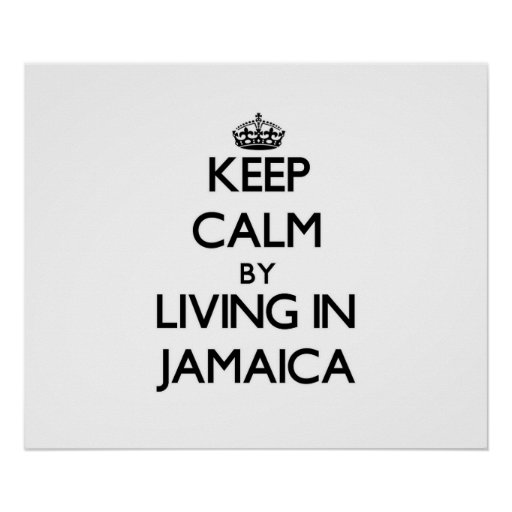Keep Calm by Living in Jamaica Poster