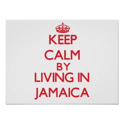 Keep Calm by living in Jamaica Posters