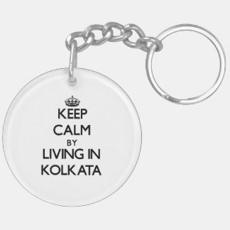Keep Calm by Living in Kolkata Double-Sided Round Acrylic Keychain