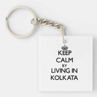 Keep Calm by Living in Kolkata Single-Sided Square Acrylic Key Ring