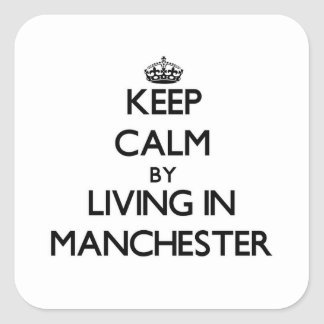 Keep Calm by Living in Manchester Square Sticker