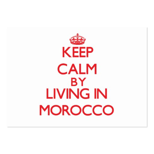 Keep Calm by living in Morocco Business Card Template