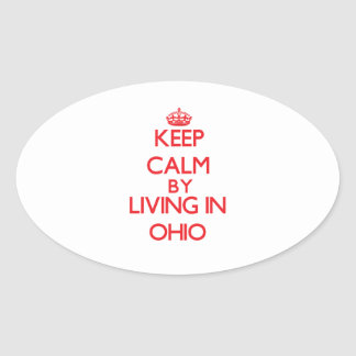Keep Calm by living in Ohio Stickers