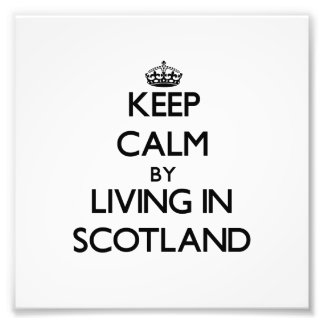 Keep Calm by Living in Scotland Photo Print