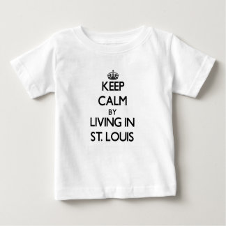 Keep Calm by Living in St. Louis Infant T-Shirt