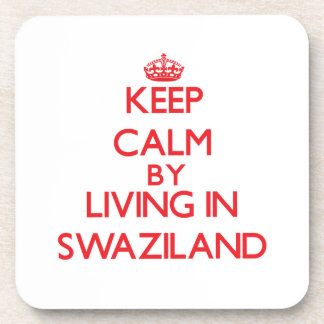 Keep Calm by living in Swaziland Beverage Coaster