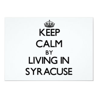 Keep Calm by Living in Syracuse 5x7 Paper Invitation Card