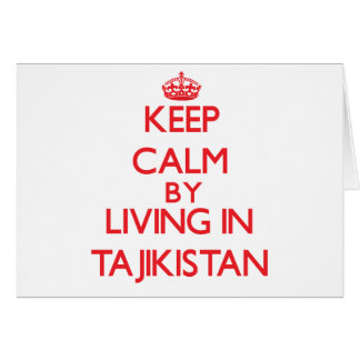 Keep Calm by living in Tajikistan Greeting Card