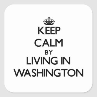 Keep Calm by Living in Washington Sticker