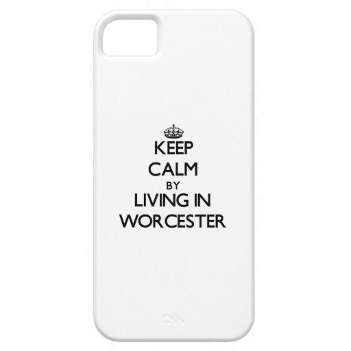 Keep Calm by Living in Worcester Cover For iPhone 5/5S