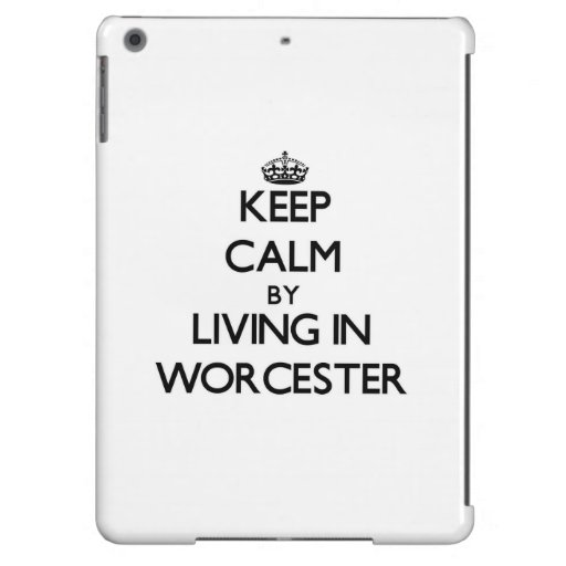 Keep Calm by Living in Worcester Cover For iPad Air