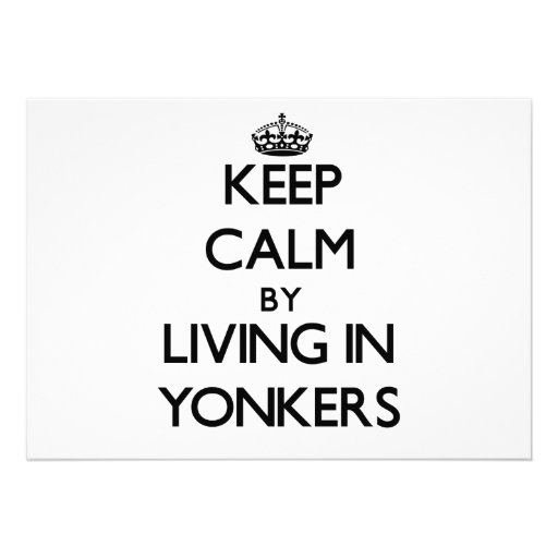 Keep Calm by Living in Yonkers Announcements