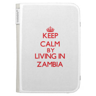 Keep Calm by living in Zambia Kindle 3G Cover