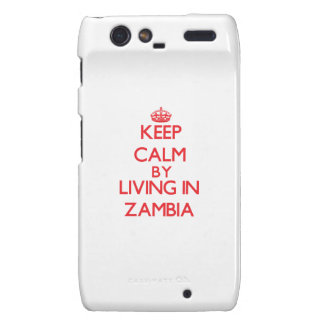 Keep Calm by living in Zambia Motorola Droid RAZR Cover