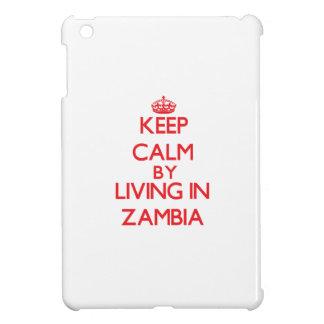 Keep Calm by living in Zambia iPad Mini Case